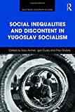 img - for Social Inequalities and Discontent in Yugoslav Socialism (Southeast European Studies) book / textbook / text book