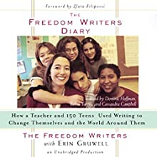 The Freedom Writers Diary (       UNABRIDGED) by The Freedom Writers, Erin Gruwell Narrated by  various