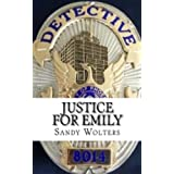 Justice For Emilyby Sandy Wolters