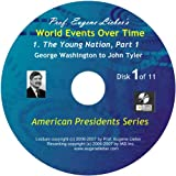 American Presidents Series: Young Nation, Parts 1 & 2; World Events Over Time Collection