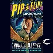 Trouble Magnet: A Pip & Flinx Adventure | Alan Dean Foster