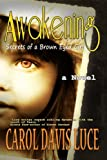 img - for AWAKENING: Secrets of a Brown Eyed Girl book / textbook / text book