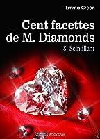 Les 100 Facettes de Mr. Diamonds - Volume 8 : Scintillant