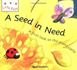 img - for Seed in Need: A First Look at the Plant Cycle (Little Bees) book / textbook / text book