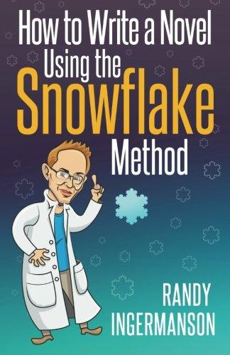 How to Write a Novel Using the Snowflake Method (Advanced Fiction Writing) (Volume 1)