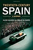 img - for Twentieth-Century Spain: A History by Professor Juli??n Casanova (2014-07-03) book / textbook / text book