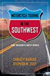 Motorcycle Touring in the Southwest:...