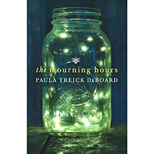The Mourning Hours | [Paula Treick DeBoard]