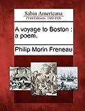 A voyage to Boston: a poem.