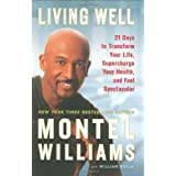 Living Well: 21 Days to Transform Your Life, Supercharge Your Health, and Feel Spectacular ~ William Doyle