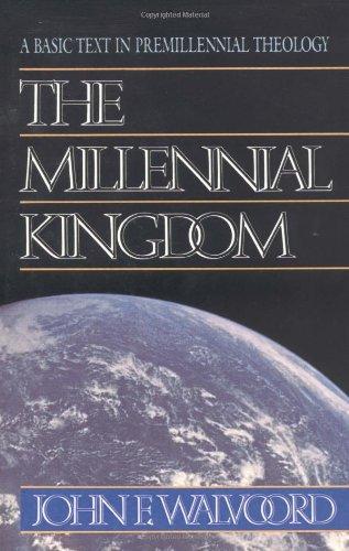 The Millennial Kingdom: A Basic Text in Premillennial Theology