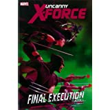 Uncanny X-Force: Final Execution 1par Rick Remender