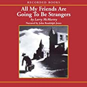 All My Friends are Going to be Strangers | [Larry McMurtry]
