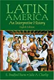 Latin America: An Interpretive History, 8th Edition (0131930435) by Bradford E. Burns