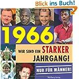 1966 - Wir sind ein starker Jahrgang - Nur für Männer!