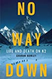 img - for No Way Down: Life and Death on K2 book / textbook / text book