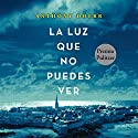La luz que no puedes ver [All the Light We Cannot See] Audiobook by Anthony Doerr Narrated by Miguel Ángel Jenerr