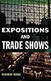 img - for Expositions and Trade Shows by Robbe, Deborah 1st edition (1999) Hardcover book / textbook / text book