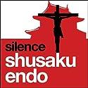 Silence (       UNABRIDGED) by Shusaku Endo Narrated by David Holt