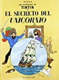 Las Aventuras de Tintin: El Secreto del Unicornio (Spanish edition of the Secret of the Unicorn)