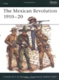 The Mexican Revolution 1910-20 (1841769894) by Jowett, Philip