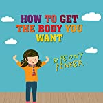 How to Get the Body You Want, by Peony Pinker | Jenny Alexander