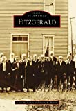 9780738566726: Fitzgerald (Images of America) (Images of America (Arcadia Publishing))