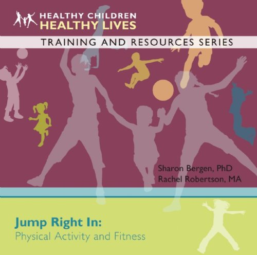 Jump Right In: Physical Activity And Fitness (Healthy Children, Healthy Lives Training And Resources) front-692652