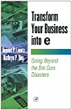 img - for Transform Your Business into E (E-Business Solutions) book / textbook / text book