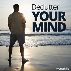 Declutter Your Mind Hypnosis Speech