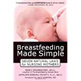 Breastfeeding Made Simple: Seven Natural Laws for Nursing Mothersby Kathleen A. Kendall...