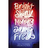 Bright Shiny Morningby James Frey
