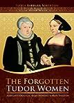 The Forgotten Tudor Women: Margaret D...