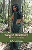 img - for Bengali Girls Don't: Based on a True Story by L. A. Sherman (2011-09-13) book / textbook / text book