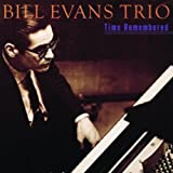echange, troc Bill Evans Trio, Larry Bunker - Time Remembered