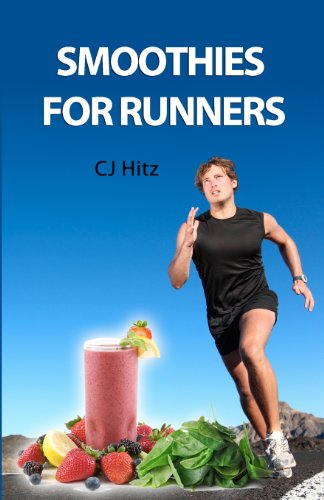 Smoothies for Runners: 32 Proven Smoothie Recipes to Take Your Running Performance to the Next Level, Decrease Your Recovery Time and Allow You to Run Injury-free: 1