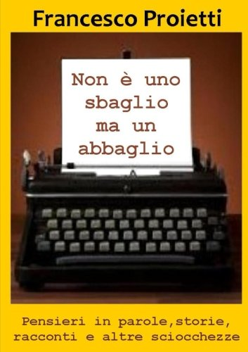 non-e-uno-sbaglio-ma-un-abbaglio-italian-edition