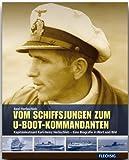 ZEITGESCHICHTE - Vom Schiffsjungen zum U-Boot-Kommandanten - Kapitänleutnant Karl-Heinz Herbschleb - eine Biographie in Wort und Bild - FLECHSIG Verlag (Flechsig - Geschichte/Zeitgeschichte)