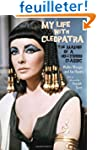 My Life with Cleopatra: The Making of...