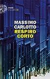 Respiro corto (Einaudi. Stile libero big) (Italian Edition)
