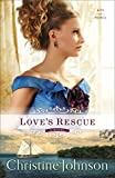 Love's Rescue: A Novel (Keys of Promise)