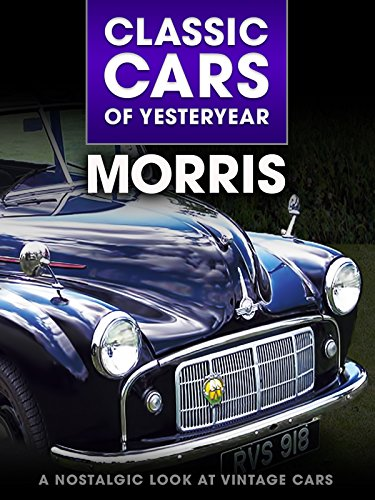 Classic Cars of Yesteryear: Morris