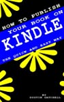How To Publish Your Book On Kindle: T...