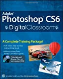 Adobe Photoshop CS6 Digital Classroom Reviews