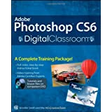 Adobe Photoshop CS6 Digital Classroom ~ Jennifer Smith