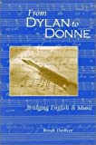 img - for From Dylan to Donne: Bridging English and Music by Brock Dethier (2003) Paperback book / textbook / text book