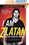 I Am Zlatan: My Story On and Off the...
