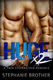 HUGE X2: A Twin Stepbrother Romance (With bonus book 'ESCAPE')