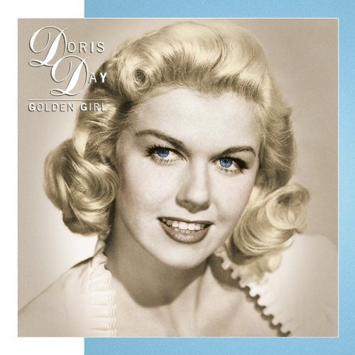 Doris Day - Doris Day: Golden Girl (The Columbia Recordings 1944 - 1966) (Disc 1) - Zortam Music