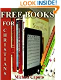 Free Books for Christians!: How to Build a Huge Collection of Christian Books --Without Ever Paying One Cent!
